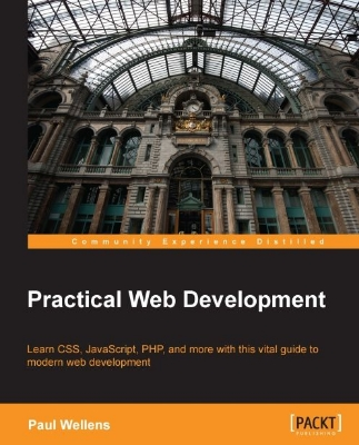 Practical Web Development by Paul Wellens